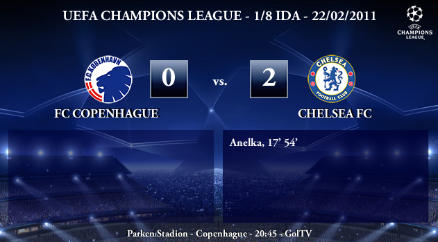 UEFA Champions League – 1/8 IDA – 22/02/2010 – FC Copenhague (0) vs. (2) Chelsea FC
