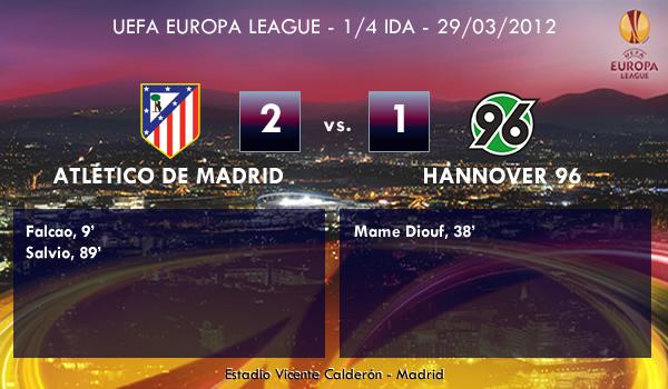 UEFA Europa League – 1/4 IDA –  29/03/2012 – Atlético de Madrid (2) vs. (1) Hannover 96