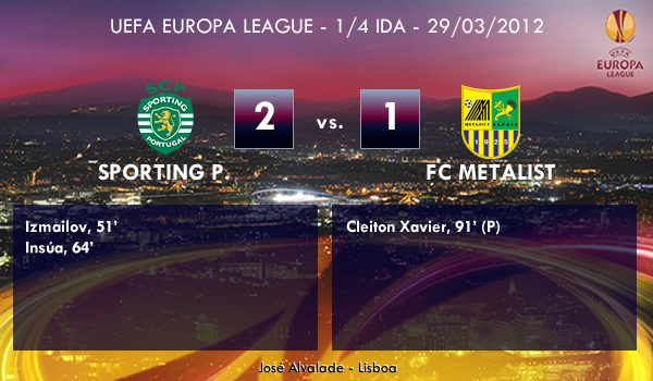 UEFA Europa League – 1/4 IDA –  29/03/2012 – Sporting P. (2) vs. (1) FC Metalist