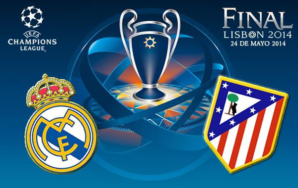 Previa: Champions League FINAL Lisboa 2014 - Real Madrid vs Atlético de Madrid