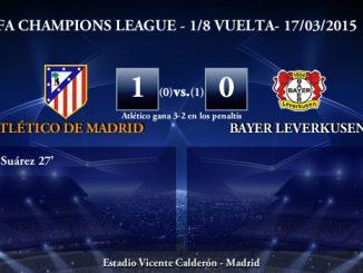 UEFA Champions League – 1/8 VUELTA – 17/03/2015 – Atlético de Madrid 1-0 Bayer Leverkusen