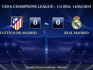 UEFA Champions League – 1/4 IDA – 14/04/2015 – Atlético de Madrid 0-0 Real Madrid