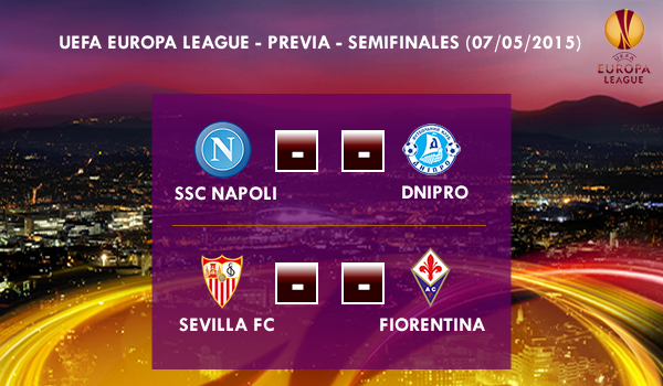 UEFA Europa League – Semifinales – VUELTA – 07/05/2015 – Previa